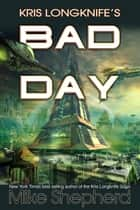 Kris Longknife's Bad Day - A Short Story ebook by Mike Shepherd