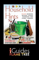 Household Hints: The Complete Practical Guide ebook by Maria Costantino,Flame Tree iGuides