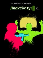 Hacktivity #1 ebook by Ovi Demetrian Jr,James Whynot