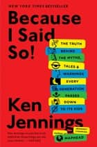 Because I Said So! ebook by Ken Jennings