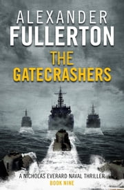 The Gatecrashers eBook by Alexander Fullerton