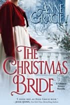 The Christmas Bride - The Chance Sisters, #2.5 ebook by Anne Gracie