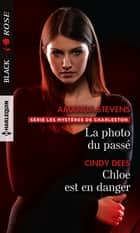 La photo du passé - Chloe est en danger ebook by Amanda Stevens, Cindy Dees