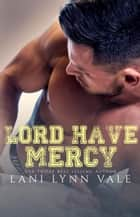 Lord Have Mercy ekitaplar by Lani Lynn Vale