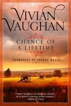 Chance of a Lifetime - Tremaynes of Apache Wells - Book One ebook by Vivian Vaughan