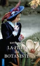 La fille du botaniste ebook by Kayte Nunn