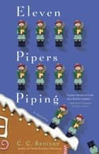 Eleven Pipers Piping - A Father Christmas Mystery ebook by C.C. Benison