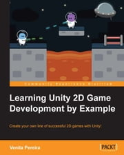 Learning Unity 2D Game Development by Example ebook by Venita Pereira