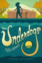 The Underdogs ebook by Sara Hammel