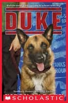 Duke (Dogs of World War II) ebook by Kirby Larson