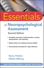 Essentials of Neuropsychological Assessment ebook by Nancy Hebben,William Milberg