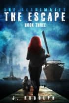 The Escape (The Reanimates Book 3) ebook by