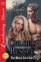 Chloe's Rescue ebook by Skye Michaels