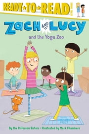 Zach and Lucy and the Yoga Zoo ebook by the Pifferson Sisters,Mark Chambers