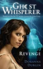 Ghost Whisperer: Revenge ebook by Doranna Durgin