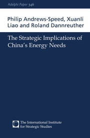 The Strategic Implications of China's Energy Needs ebook by Philip Andrews-Speed,Xuanli Liao,Roland Dannreuther