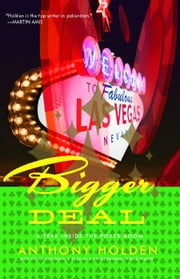 Bigger Deal - A Year Inside the Poker Boom ebook by Anthony Holden