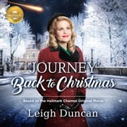 Journey Back to Christmas - Based on the Hallmark Channel Original Movie audiobook by Leigh Duncan, Christine Lakin