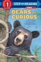 Bears Are Curious ebook by Joyce Milton, Christopher Santoro