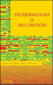 Polypharmacology in Drug Discovery ebook by Jens-Uwe Peters