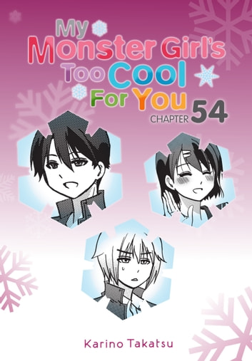 My Monster Girl's Too Cool for You, Chapter 54 ebook by Karino Takatsu