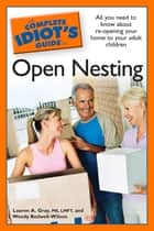 The Complete Idiot's Guide to Open Nesting ebook by Wendy Bedwell-Wilson,Lauren A. Gray M.S; L.M.F.T.