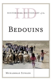 Historical Dictionary of the Bedouins ebook by Muhammad Suwaed