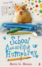 School According to Humphrey ebook by Betty G. Birney, Betty G. Birney, Jason Chapman