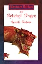 The Reluctant Dragon ebook by Kenneth Grahame