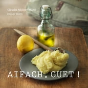 Aifach, guet! ebook by Claudia Albisser Hund, Oliver Roth