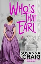 Who's That Earl - An Exciting & Witty Regency Love Story ebook by