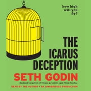 The Icarus Deception - How High Will You Fly? audiobook by Seth Godin