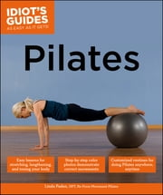 Idiot's Guides: Pilates ebook by Linda Paden DPT