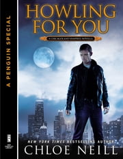 Howling For You - A Chicagoland Vampires Novella (A Penguin Special from New American Library) ebook by Chloe Neill