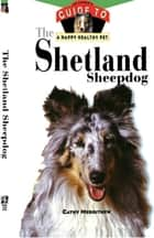 The Shetland Sheepdog ebook by Cathy Merrithew