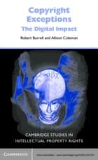 Copyright Exceptions ebook by Robert Burrell,Allison Coleman