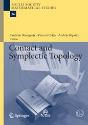 Contact and Symplectic Topology ebook by Frédéric Bourgeois,Vincent Colin,András Stipsicz