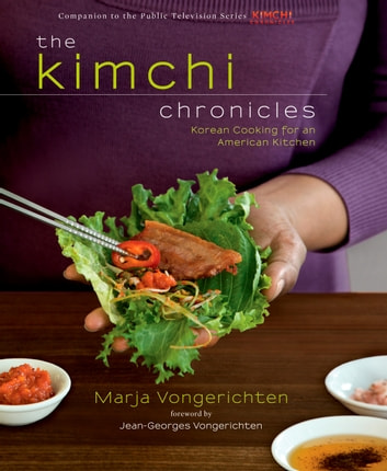 The Kimchi Chronicles - Korean Cooking for an American Kitchen: A Cookbook ebook by Marja Vongerichten
