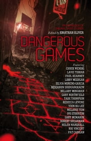 Dangerous Games ebook by Jonathan Oliver,Chuck Wendig,Lavie Tidhar