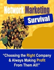 "Network Marketing Survival - ""Choosing the Right Company & Always Making Profit From Them All!"" ebook by Thrivelearning Institute Library"