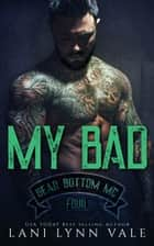 My Bad ebook by Lani Lynn Vale