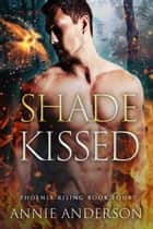 Shade Kissed ebook by Annie Anderson