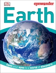 Eye Wonder: Earth ebook by DK Publishing