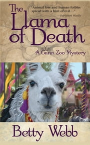 The Llama of Death - A Gunn Zoo Mystery ebook by Betty Webb Webb