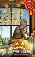 The Legend of Sleepy Harlow ebook by Kylie Logan