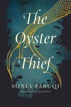 The Oyster Thief: A Novel ebook by Sonia Faruqi