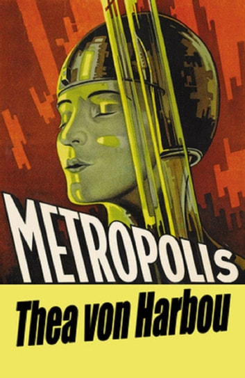 Metropolis ebook by Thea von Harbou