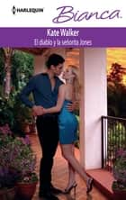 El diablo y la señorita Jones ebook by Kate Walker