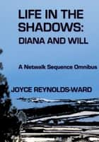 Life in the Shadows: Diana and Will ebook by Joyce Reynolds-Ward