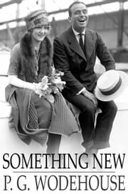 Something New - Or, Something Fresh ebook by P. G. Wodehouse
